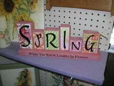 "Spring is just around the corner, time to decorate for the season. My Spring Word Blocks have all the colors for spring. ""Spring"" When the earth laughs in flowers. 1 Available $35.00"