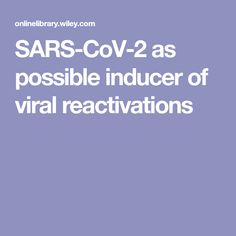 SARS‐CoV‐2 as possible inducer of viral reactivations