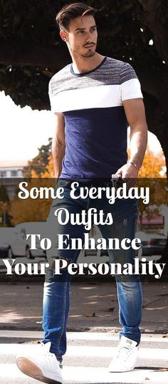 Some Everyday Outfits To Enhance Your Personality