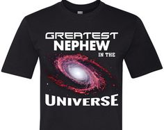 Worlds Greatest Nephew T-Shirt Greatest Nephew in the Universe Shirt Funny T Shirt Mens Space Planets TShirt Christmas Gift Crazy Nephew