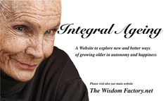 Integral Aging/ Articles and Videos on Aging