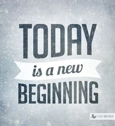 Today is a new beginning. Make it count. +++Visit http://www.quotesarelife.com/ for more quotes on #life and #positivity