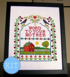 KIT Cross Stitch funny sampler Word to Your Mother by DisorderlyStitches on Etsy https://www.etsy.com/listing/107065198/kit-cross-stitch-funny-sampler-word-to