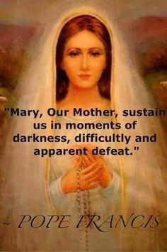 Catholic Quotes by Saints and Pope Francis. This one if about our mother Mary on difficulties and defeat Jesus Mother, Blessed Mother Mary, Blessed Virgin Mary, Catholic Religion, Catholic Quotes, Catholic Prayers, Religious Quotes, Spiritual Quotes, Prayers To Mary