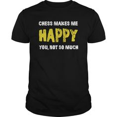 chess makes me happy#awesome t-shirts #t-shirts men's #new design t shirts #peace t shirts #t shirt Design Company #stylish men's t shirts #custom made tee shirts #tee shirts for guys #t shirts in bulk #personalized shirts #shirt t #women's shirts # Shirt on t shirt # Witty t shirts # Cotton t shirts men's