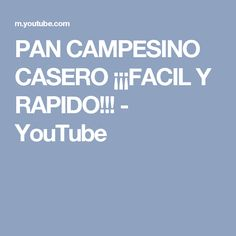 PAN CAMPESINO CASERO ¡¡¡FACIL Y RAPIDO!!! - YouTube