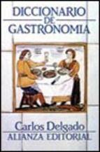 Título: Diccionario de gastronomía / Autor: Delgado, Carlos / / Ubicación: FCCTP – Gastronomía – Tercer piso / Código: G/R/ 641.503 D61