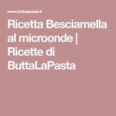 Ricetta Besciamella al microonde | Ricette di ButtaLaPasta