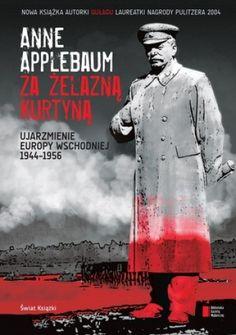 Okładka książki Za żelazną kurtyną. Ujarzmienie Europy Wschodniej 1944-1956