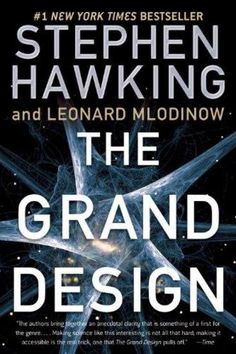 The Grand Design is a popular-science book written by physicists Stephen Hawking and Leonard Mlodinow and published by Bantam Books in The book examines the history of scientific knowledge about the universe and explains 11 dimension M-theory. Reading Lists, Book Lists, Reading Room, Stephen Hawking Books, Books To Read, My Books, Ebooks Pdf, Ebooks Online, Grand Designs