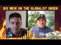 Bix Weir On The Coming Collapse, The Silver & Gold Potential and The Globalist Cabal - Gold Silver Council