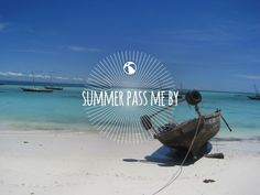summer pass me by