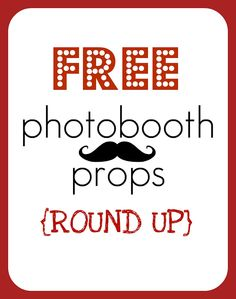 ROUND UP of FREE printable PHOTO BOOTH PROPS! We should do a photo booth at our May activity!!!