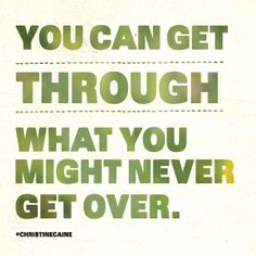 You CAN get through it!