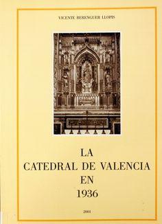 La catedral de Valencia en 1936, 2001  http://absysnet.bbtk.ull.es/cgi-bin/abnetopac01?TITN=504520