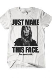 I so want this so I can make sure everyone sees it, and then makes the face at me. lolololol