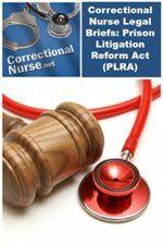 Correctional Nurse Legal Briefs - Prison Litigation Reform Act - PLRA - See more at: http://www.pedagogyeducation.com/Main-Campus/Student-Union/Campus-Blog/May-2016/Correctional-Nurse-Legal-Briefs-Prison-Litigation.aspx?cmp=H14