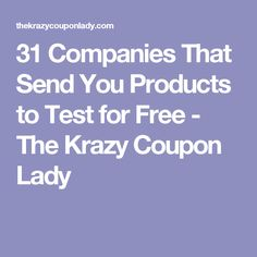 31 Companies That Send You Products to Test for Free - The Krazy Coupon Lady