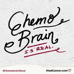 10 Things Cancer Survivors Want You To Know About Chemo Brain | I Had Cancer.
