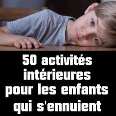 50 indoor activities for bored kids . - Enfants - Welcome Home Parenting Quotes, Kids And Parenting, Parenting Hacks, Indoor Activities, Activities For Kids, Educational Activities, Space Games For Kids, Bored Kids, Au Pair
