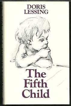 the fifth child doris lessing analysis Boekverslag engels the fifth child door doris lessing  doris lessing - title of the novel: the fifth child (it's a psychological novel)  summary in the .