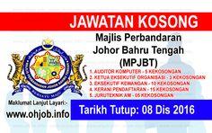 Jawatan Kosong Majlis Perbandaran Johor Bahru Tengah (MPJBT) (08 Disember 2016)   Kerja Kosong Majlis Perbandaran Johor Bahru Tengah (MPJBT) Disember 2016  Permohonan adalah dipelawa kepada warganegara Malaysia bagi mengisi kekosongan jawatan di Majlis Perbandaran Johor Bahru Tengah (MPJBT) Disember 2016 seperti berikut:- 1. AUDITOR KOMPUTER - 5 KEKOSONGAN 2. KETUA EKSEKUTIF ORGANISASI - 3 KEKOSONGAN 3. EKSEKUTIF KEWANGAN - 10 KEKOSONGAN 4. KERANI PENDAFTARAN - 15 KEKOSONGAN 5. JURUTEKNIK AM…