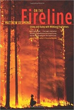 On the Fireline Fieldwork Encounters and Discoveries Reprint