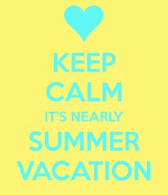 """summer vacation"" i get 13days straight off work in about a week and im so stinking excited!!"