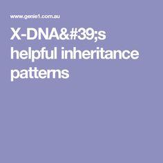 X-DNA's helpful inheritance patterns