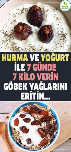 hurma ve yoğurt i̇le 7 günde 7 ki̇lo veri̇n göbek yağlarini eri̇ti̇n...  #diyet #hurma #yoğurt #sağlık #şifa #zayıflama #kilo #tarifler #pratik