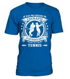 Tshirt  J'AI JUSTE BESOIN DE JOUER AU TENNIS  fashion for men #tshirtforwomen #tshirtfashion #tshirtforwoment