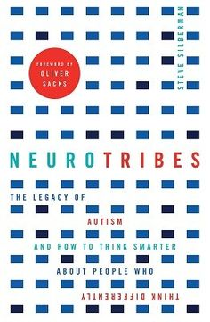 Neurotribes: The Legacy of Autism and How to Think Smarter About People Who Think Differently (Paperback)