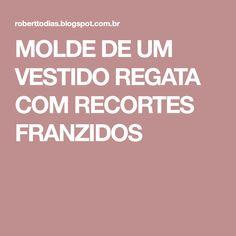 MOLDE DE UM VESTIDO REGATA COM RECORTES FRANZIDOS