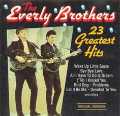 Everly Brothers (Don and Phil, born Isaac Donald Everly, February 1, 1937, and Phillip Everly, January 19, 1939) Don  Muhlenberg County, Kentucky, Phil Chicago