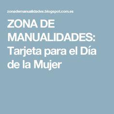 ZONA DE MANUALIDADES: Tarjeta para el Día de la Mujer