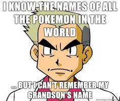 Professor Oak seriously has some selective memory.