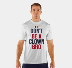 Don't Be A Clown Bro, Under Armour, Bryce Harper