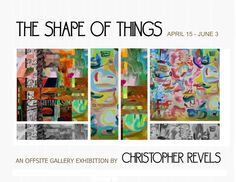 An Offsite Gallery exhibition through June 3, 2016 by Christopher Revels