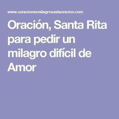 Oración, Santa Rita para pedir un milagro difícil de Amor