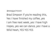 To brad and the rest of the vamps ❤yes my sleeping heart is awake, yes you can rest your love on me, etc.......