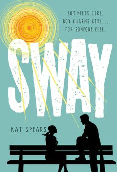 Sway by Kat Spears • September 16, 2014 • St. Martin's Griffin https://www.goodreads.com/book/show/19286535-sway