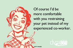 The 15 things you'd totally overhear in veterinary practice