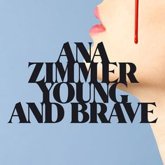 Ana Zimmer - Young & Brave on Behance