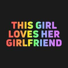 Cute Love Quotes, Lesbian Love Quotes, Lgbt Quotes, Lgbt Memes, Love Quotes For Her, Quotes About Pride, Quotes For Your Girlfriend, Love Quotes For Girlfriend, Quotes For My Girlfriend