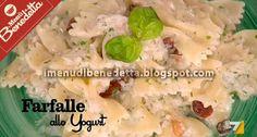 Farfalle allo Yogurt | la ricetta di I Menu di Benedetta