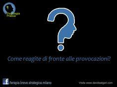 Punto di domanda: come reagire di fronte alle provocazioni?  Leggi cosa ne pensa la gente: https://www.facebook.com/photo.php?fbid=10151691722602211=a.10150337734927211.359043.112876172210=1  Leggi le risposte alle altre domande su: http://www.davidealgeri.com/punti-di-domanda.html