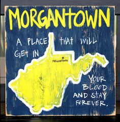 Morgantown, WV Pin Your College Town! by Simply Southern Signs available on BourbonandBoots.com