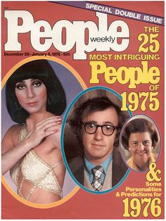 People magazine, December 29, 1975 — The 25 Most Intriguing People of 1975 — On the cover: Cher, Woody Allen, Betty Ford