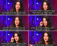 When Megan Fox brought up how much women are judged in work. | 31 Completely Badass Celebrity Responses To Sexism