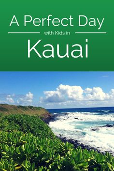 The Perfect Laid-Back Day on Kauai with Kids